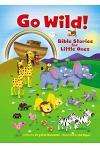 Go Wild! Bible Stories for Little Ones