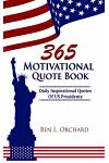 365 Motivational Quote Book: Daily Inspirational Quotes Of US Presidents