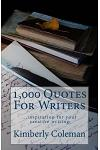 1,000 Quotes for Writers: ...Inspiration for Your Creative Writing