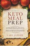 Keto Meal Prep: Ketogenic Diet Meal Plan: Weight Loss at Your Fingertips Through the Keto Diet Plan - Based on the Benefits of the Ket