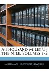A Thousand Miles Up the Nile, Volumes 1-2