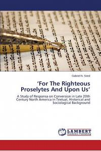 'For the Righteous Proselytes and Upon Us'