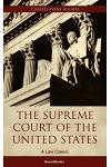 The Supreme Court of the United States: Its Foundation, Methods and Achievements
