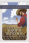 Telling God's Story, Year Two: The Kingdom of Heaven: Instructor Text & Teaching Guide