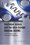Southeast Asians and the Asia-Europe Meeting (ASEM): State's Interests and Institution's Longevity