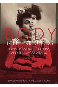 Body Battlegrounds: Transgressions, Tensions, and Transformations