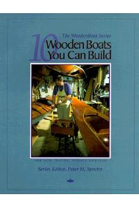 10 Wooden Boats You Can Build: For Sail, Motor, Paddle, and Oar