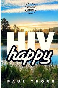 HIV Happy: (second Edition)