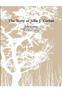 The Story of John J. Corbin