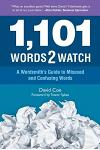 1,101 Words2watch: A Wordsmith's Guide to Misused and Confusing Words