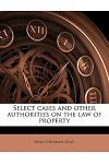 Select Cases and Other Authorities on the Law of Property Volume 3