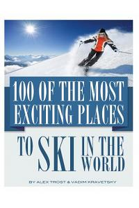 100 of the Most Exciting Places to Ski in the World