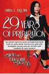 29 Years of Preparation: A Guide and Blueprint to Success
