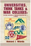 Universities, Think Tanks and War Colleges: The Main Institutions of American Educational Life - A Memoir
