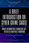 A Brief Introduction on Cyber Crime Cases under Information Technology Act: Details & Analysis - Handbook - Cyber Law Cases Indian Context