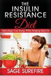 The Insulin Resistance Diet: Supercharge Your Energy While Stripping Body-Fat - Insulin Resistance Diet