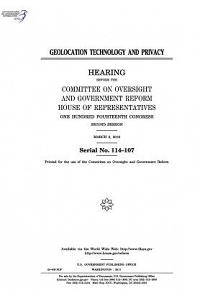Geolocation Technology and Privacy: Hearing Before the Committee on Oversight and Government Reform