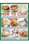 How to Cook: A Step-By-Step Skills, Techniques Made Easy, Easy-To-Cook Recipes, with 500 Step-By-Step Color Photographs