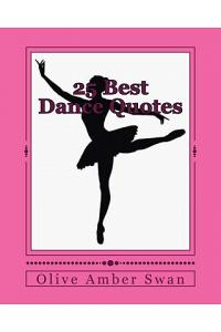 25 Best Dance Quotes: For the Dance & the Dancer