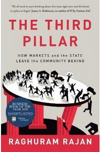 The Third Pillar : How Markets and the State Leave the Community Behind