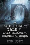 A Cautionary Tale for Late-Blooming Boomer Authors
