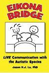 Eikona Bridge: LIVE Communication with the Autistic Species