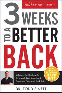 3 Weeks to a Better Back: Solutions for Healing the Structural, Nutritional, and Emotional Causes of Back Pain