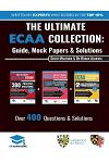 The Ultimate ECAA Collection: 3 Books In One, Over 500 Practice Questions & Solutions, Includes 2 Mock Papers, Detailed Essay Plans, 2019 Edition, E