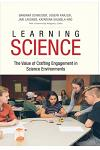 Learning Science: The Value of Crafting Engagement in Science Environments