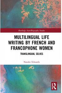 Multilingual Life Writing by French and Francophone Women: Translingual Selves
