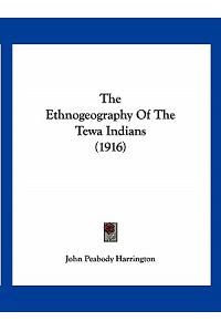 The Ethnogeography Of The Tewa Indians (1916)