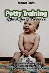 Potty Training Book for Parents: The Ultimate Potty Training Tips to Everything You Need to Know about Potty Training for Parents and Potty Training i
