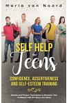 Self Help for Teens: Confidence, Assertiveness and Self-Esteem Training (3 in 1) Simple and Proven Techniques to Become Your Confident Self
