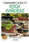 A Beginner's Guide to Rock Gardens