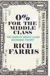 0% for the Middle Class: The Dawn of Middle Class Economic Theory