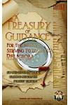 A Treasury of Guidance for the Muslim Striving to Learn His Religion: Sheikh Saaleh Ibn 'abdul-'azeez Aal-Sheikh: Statements of the Guiding Scholars P