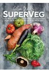 Superveg: The Joy and Power of the 25 Healthiest Vegetables on the Planet