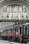 The Jews of Harlem: The Rise, Decline, and Revival of a Jewish Community