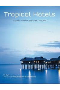 Tropical Hotels: Thailand Malaysia Singapore Java Bali