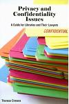 Privacy and Confidentiality Issues: A Guide for Libraries and Their Lawyers