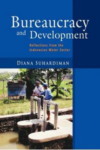 Bureaucracy and Development: Reflections from the Indonesian Water Sector