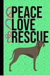 Peace Love Rescue: Anxiety Journal Writing and Mandala Coloring Book Positive Affirmations Anxiety Charts Weimaraner Shelter Dog Green Co