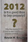2012 - Is It a Good Time to Buy Property?