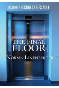 Blood Sucking Series No. 1: The Final Floor
