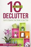 10 Minute Declutter: How to Organize Your Home in Less Time