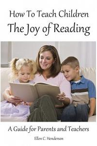 How to Teach Children the Joy of Reading: A Guide for Parents and Teachers