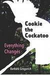 Cookie the Cockatoo: Everything Changes