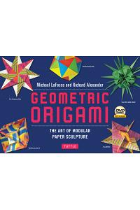 Geometric Origami Kit: The Art of Modular Paper Sculpture: This Kit Contains an Origami Book with 48 Modular Origami Papers and an Instructio [With DV