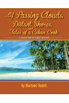 ...of Passing Clouds, Distant Shores, and Tales of a Cuban Cook: A Collection of Family Recipes
