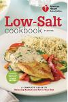 Low-Salt Cookbook: A Complete Guide to Reducing Sodium and Fat in Your Diet